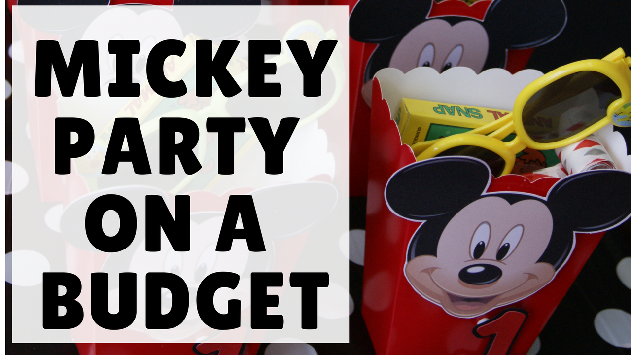 MICKEY MOUSE BIRTHDAY PARTY ON A BUDGET