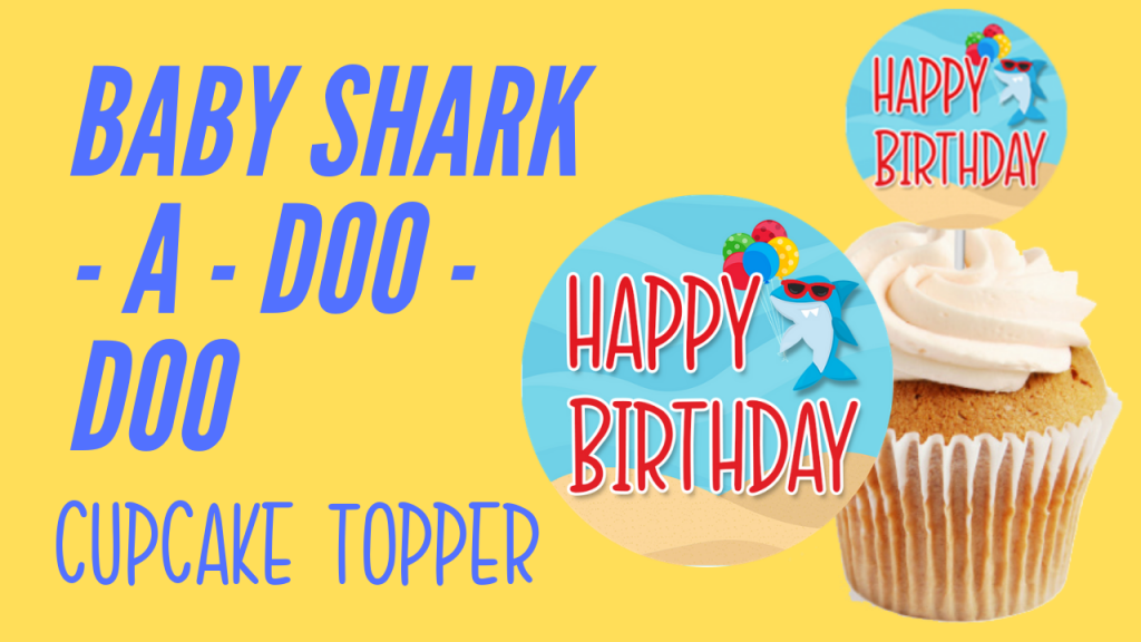 BABY SHARK PARTY DECORATION CUPCAKE TOPPER
